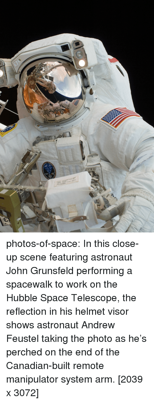 Tumblr, Work, and Blog: photos-of-space:  In this close-up scene featuring astronaut John Grunsfeld performing a spacewalk to work on the Hubble Space Telescope, the reflection in his helmet visor shows astronaut Andrew Feustel taking the photo as he's perched on the end of the Canadian-built remote manipulator system arm. [2039 x 3072]