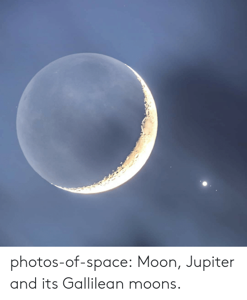Target, Tumblr, and Blog: photos-of-space: Moon, Jupiter and its Gallilean moons.