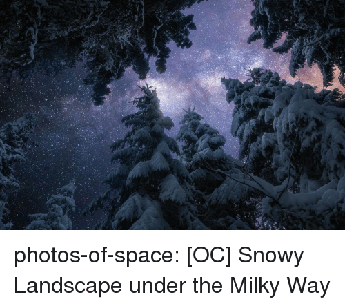 Tumblr, Blog, and Space: photos-of-space:  [OC] Snowy Landscape under the Milky Way