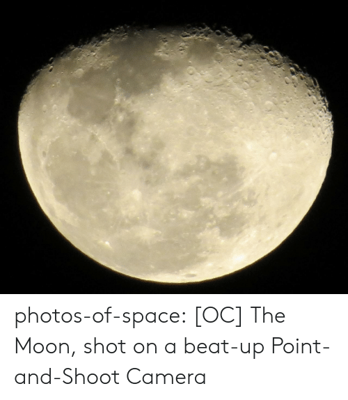beat up: photos-of-space:  [OC] The Moon, shot on a beat-up Point-and-Shoot Camera