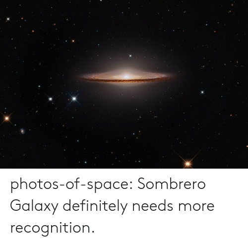 Definitely, Tumblr, and Blog: photos-of-space:  Sombrero Galaxy definitely needs more recognition.