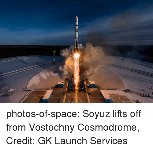 Tumblr, Blog, and Space: photos-of-space:  Soyuz lifts off from Vostochny Cosmodrome, Credit: GK Launch Services