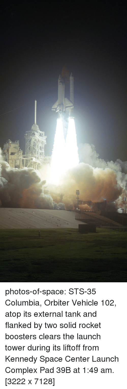 Complex, Tumblr, and Blog: photos-of-space:  STS-35 Columbia, Orbiter Vehicle 102, atop its external tank and flanked by two solid rocket boosters clears the launch tower during its liftoff from Kennedy Space Center Launch Complex Pad 39B at 1:49 am.[3222 x 7128]