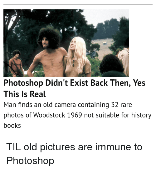Photoshop Didn T Exist Back Then Yes This Is Real Man Finds An Old Camera Containing 32 Rare Photos Of Woodstock 1969 Not Suitable For History Books Til Old Pictures Are Immune To