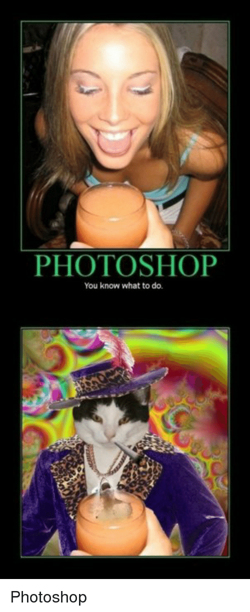 Favorited: PHOTOSHOP  You know what to do. Photoshop