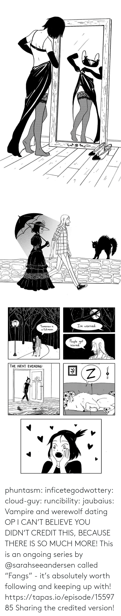"worth: phuntasm: inficetegodwottery:  cloud-guy:   runcibility:  jaubaius:   Vampire and werewolf dating   OP I CAN'T BELIEVE YOU DIDN'T CREDIT THIS, BECAUSE THERE IS SO MUCH MORE! This is an ongoing series by @sarahseeandersen called ""Fangs"" - it's absolutely worth following and keeping up with! https://tapas.io/episode/1559785    Sharing the credited version!"
