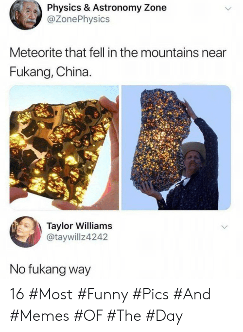 meteorite: Physics & Astronomy Zone  @ZonePhysics  Meteorite that fell in the mountains near  Fukang, China.  Taylor Williams  @taywillz4242  No fukang way 16 #Most #Funny #Pics #And #Memes #OF #The #Day