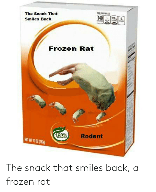 pia: PIA PIECES  The Snack That  140  11 250  Smiles Back  Frozen Rat  100%  CRANIE  Rodent  MET WIT 10 02 (283) The snack that smiles back, a frozen rat