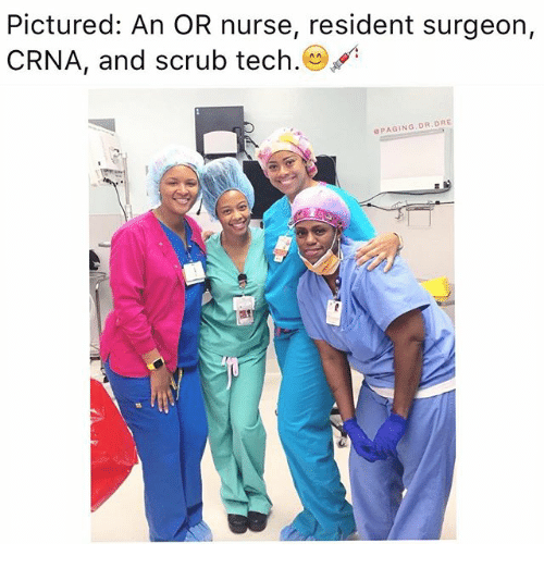 Teching: Pictured: An OR nurse, resident surgeon,  CRNA, and scrub tech.(  OPAGING.DR.DRE