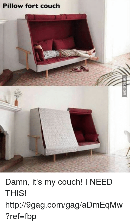 Dank, 🤖, and Damned: Pillow fort couch Damn, it's my couch! I NEED THIS! http://9gag.com/gag/aDmEqMw?ref=fbp