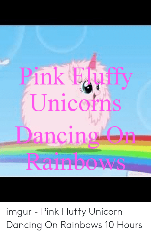 Pink Fluffy Unicorn Dancing On Rainbows: Pink Effy  Unicorns  Dancing Oa  RanlooWS imgur - Pink Fluffy Unicorn Dancing On Rainbows 10 Hours