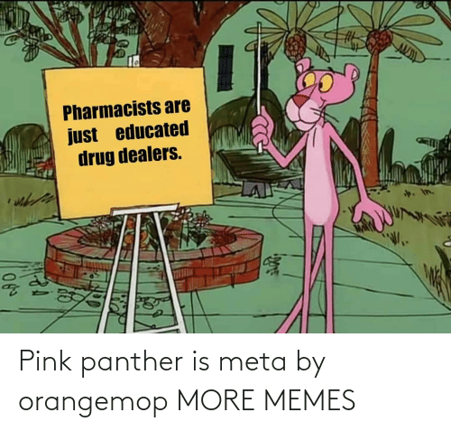 Pink: Pink panther is meta by orangemop MORE MEMES