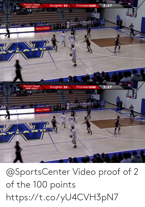 classic: Pioneer Classic  2ND HALF  Knights 53  Pioneers108  3:27  WELLS FARGO  AYL- ANID   Pioneer Classic  2ND HALF  Knights 53  Pioneers108  3:27  WELLS FARGO  AYL AND @SportsCenter Video proof of 2 of the 100 points  https://t.co/yU4CVH3pN7