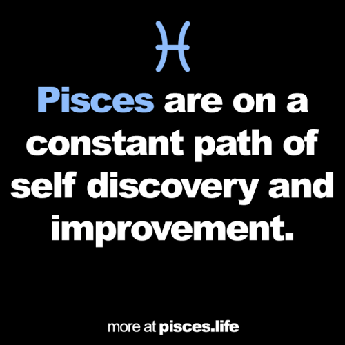 Life, Pisces, and Discovery: Pisces are on a  constant path of  self discovery and  improvement.  more at pisces.life