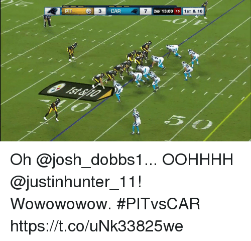 Joshed: PIT  CAR  7  2ND 13:00 15  1ST & 10 Oh @josh_dobbs1... OOHHHH @justinhunter_11!  Wowowowow. #PITvsCAR https://t.co/uNk33825we