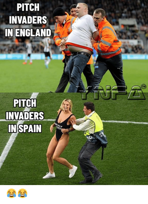 England, Memes, and Spain: PITCH  INVADERS  IN ENGLAND  PITCH  INVADERS  IN SPAIN  RDS 😂😂