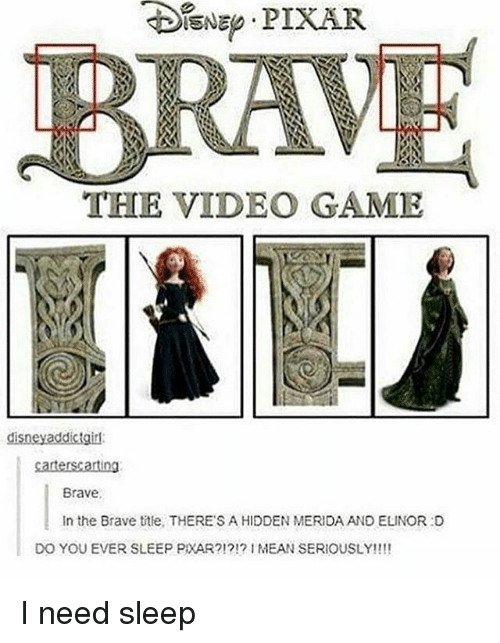 I Need Sleep: PIXAR  BRAW  THE VIDEO GAME  disney addictgirl  Carters 2rting  Brave.  In the Brave title, THERE SAHIDDEN MERIDA AND ELINOR :D  DO YOU EVER SLEEP PXAR?!?!? MEAN SERIOUSLY!!!! I need sleep