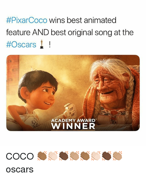 the oscars:  #PixarCoco wins best animated  feature AND best original song at the  #Oscars! !  ACADEMY AWARD  WINNER COCO 👏🏾👏🏻👏🏿👏🏽👏🏾👏🏻👏🏿👏🏽 oscars