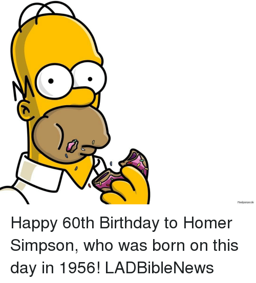 Homer Simpson: Pixel panzer de Happy 60th Birthday to Homer Simpson, who was born on this day in 1956! LADBibleNews
