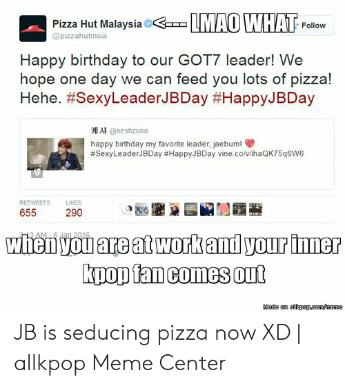 Pizza Hut Malaysia Follow Happy Birthday to Our GOT7 Leader