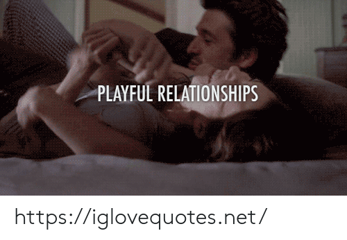 Relationships, Net, and Href: PLAYFUL RELATIONSHIPS https://iglovequotes.net/