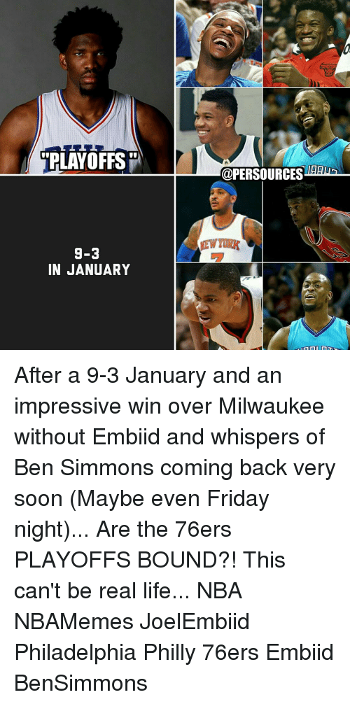 Phillied: PLAYOFFS  9-3  IN JANUARY  @PERSOURCESHTHENIE After a 9-3 January and an impressive win over Milwaukee without Embiid and whispers of Ben Simmons coming back very soon (Maybe even Friday night)... Are the 76ers PLAYOFFS BOUND?! This can't be real life... NBA NBAMemes JoelEmbiid Philadelphia Philly 76ers Embiid BenSimmons