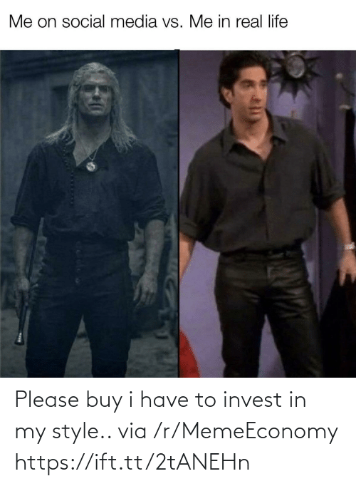 In My: Please buy i have to invest in my style.. via /r/MemeEconomy https://ift.tt/2tANEHn