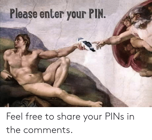 pins: Please enter your PIN. Feel free to share your PINs in the comments.