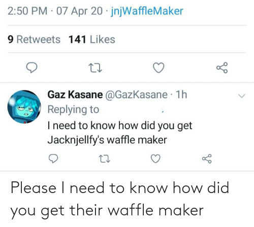 maker: Please I need to know how did you get their waffle maker