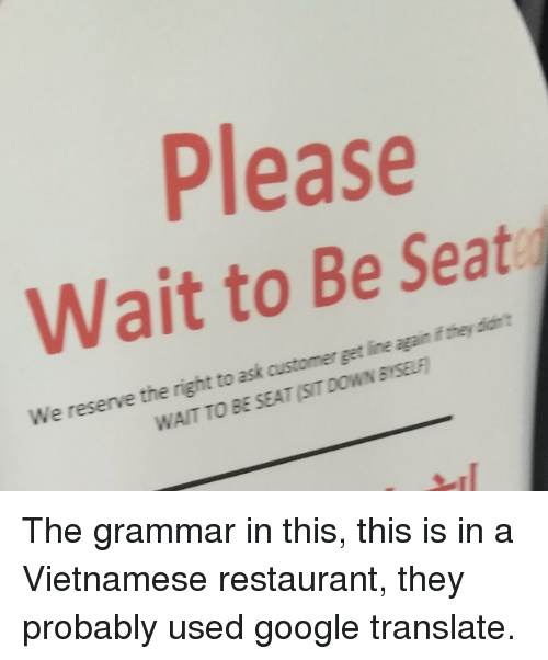 Please Wait to Be Seat 2 We Reserve the Right to Ask