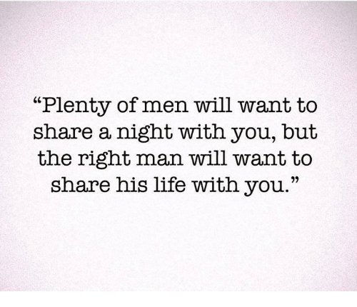 """Nights With You: """"Plenty of men will want to  share a night with you, but  the right man will want to  share his life with you."""""""