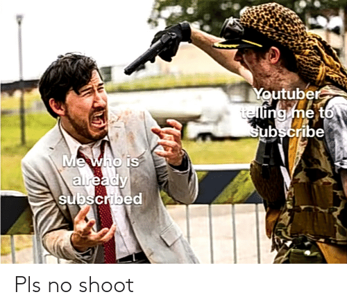 pls: Pls no shoot