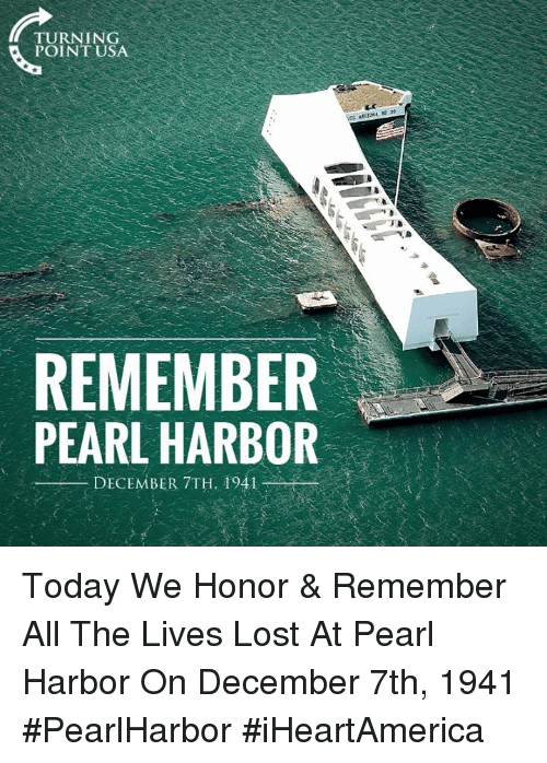 Memes, Lost, and Pearl Harbor: POINT USA  00 30  REMEMBER  PEARL HARBOR  -  DECEMBER 7TH. 1941  . Today We Honor & Remember All The Lives Lost At Pearl Harbor On December 7th, 1941 #PearlHarbor #iHeartAmerica