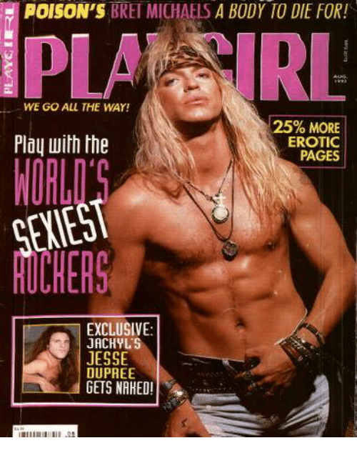 Eroticity: POISON'S  BRET MICHAELS  A BODY TO DIE FOR!  PLA RL  WE GO ALL THE WAY!  25% MORE  Play with the  EROTIC  PAGES  EXCLUSIVE  JACHYLS  JESSE  DUPREE  GETS NAHED!