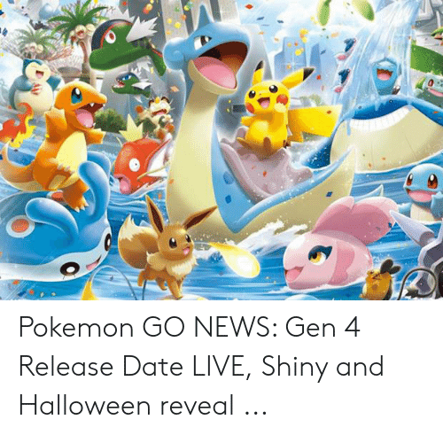 Pokemon GO NEWS Gen 4 Release Date LIVE Shiny and Halloween