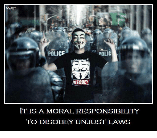 Disobey: POLICE  POLIC  DISOBEY  IT IS A MORAL RESPONSIBILITY  TO DISOBEY UNJUST LAWS