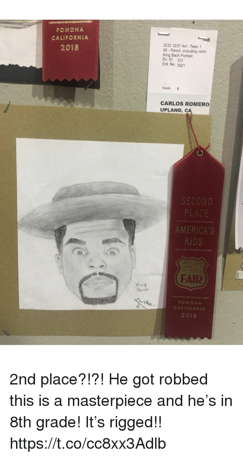 King Bach, Memes, and California: POMONA  CALIFORNIA  3237 3237 Art Teen 1  05 Pencil, including color  King Bach Portrait  Ex. ID 701  Ent No 3521  2018  Grade 8  CARLOS ROMERO  UPLAND, c  SECOND  PLACE  AMERICA'S  FAIR  Yino  Bach  POMONA  CALIFORNIA  2018 2nd place?!?! He got robbed this is a masterpiece and he's in 8th grade! It's rigged!! https://t.co/cc8xx3Adlb