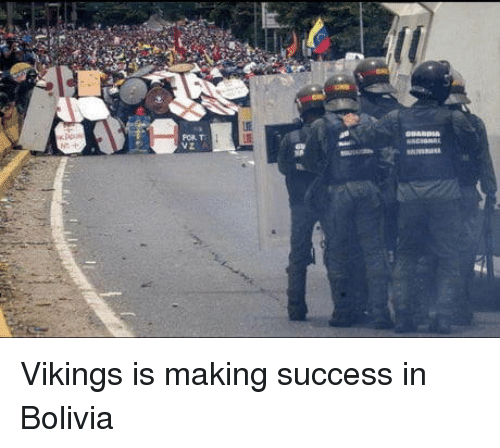 Vikings, Success, and Bolivia: POR T Vikings is making success in Bolivia