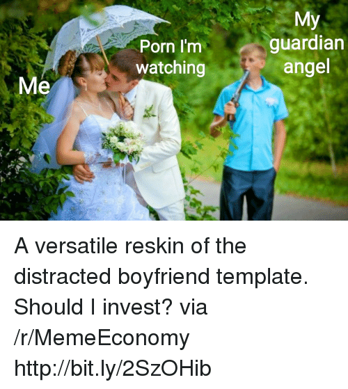 Angel, Guardian, and Http: Porn I'm  watching  My  guardian  angel  Me A versatile reskin of the distracted boyfriend template. Should I invest? via /r/MemeEconomy http://bit.ly/2SzOHib