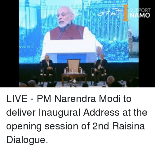 Memes, Narendra Modi, and 🤖: PORT  MO LIVE - PM Narendra Modi to deliver Inaugural Address at the opening session of 2nd Raisina Dialogue.
