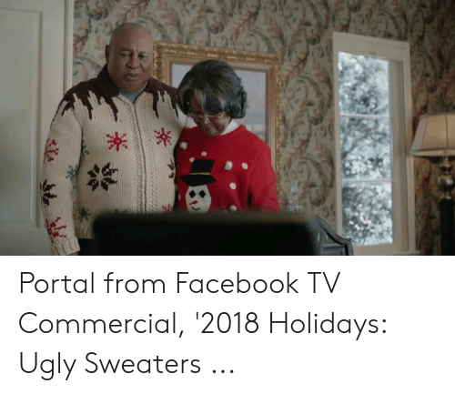 Portal From Facebook TV Commercial '2018 Holidays Ugly