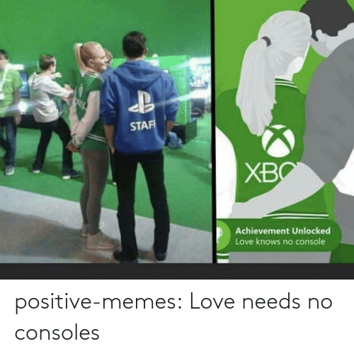 Love: positive-memes:  Love needs no consoles