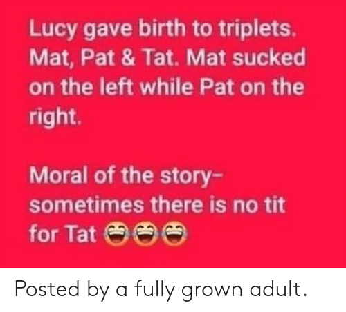 adult: Posted by a fully grown adult.