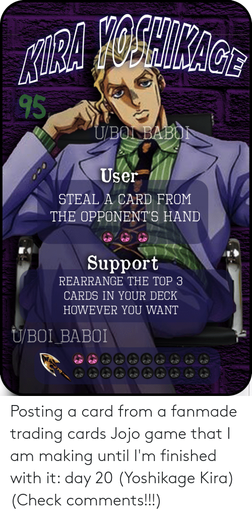 cards: Posting a card from a fanmade trading cards Jojo game that I am making until I'm finished with it: day 20 (Yoshikage Kira) (Check comments!!!)