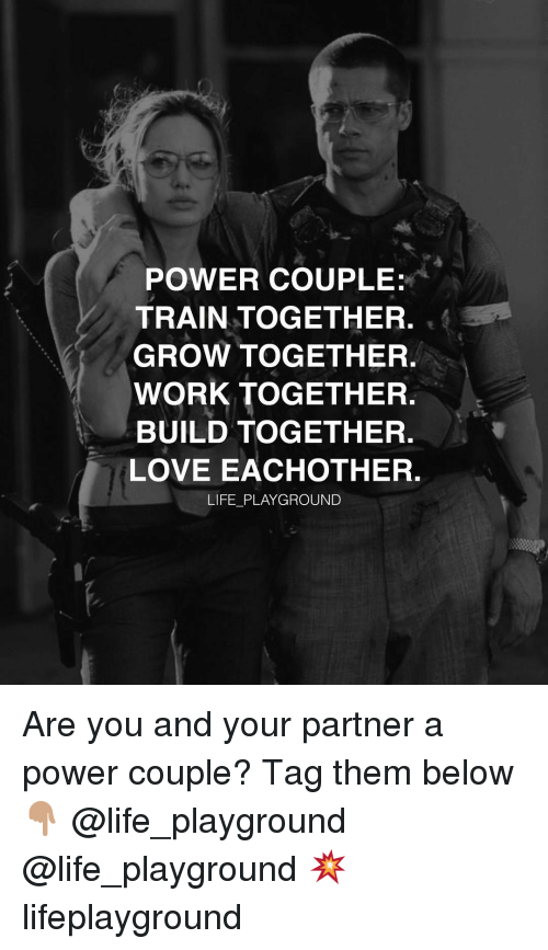coupling: POWER COUPLE:  TRAIN TOGETHER.  GROW TOGETHER.  WORK TOGETHER  BUILD TOGETHER.  LOVE EACHOTHER.  LIFE PLAYGROUND Are you and your partner a power couple? Tag them below 👇🏽 @life_playground @life_playground 💥 lifeplayground