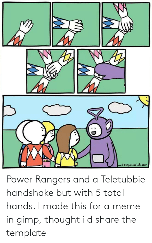 total: Power Rangers and a Teletubbie handshake but with 5 total hands. I made this for a meme in gimp, thought i'd share the template