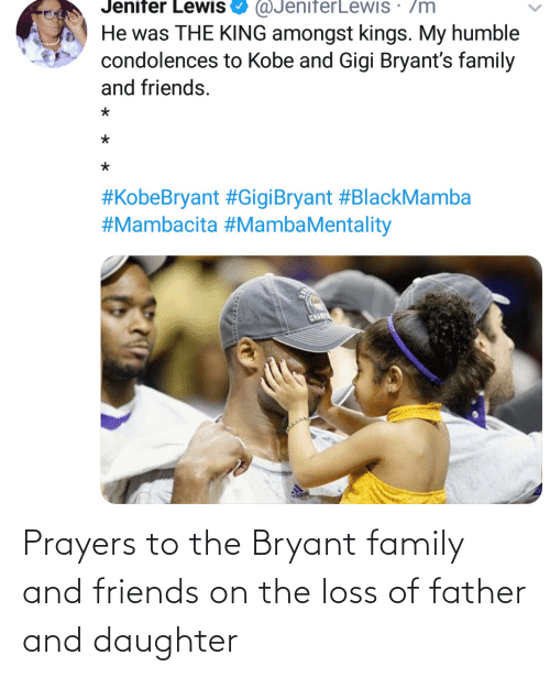 family and friends: Prayers to the Bryant family and friends on the loss of father and daughter