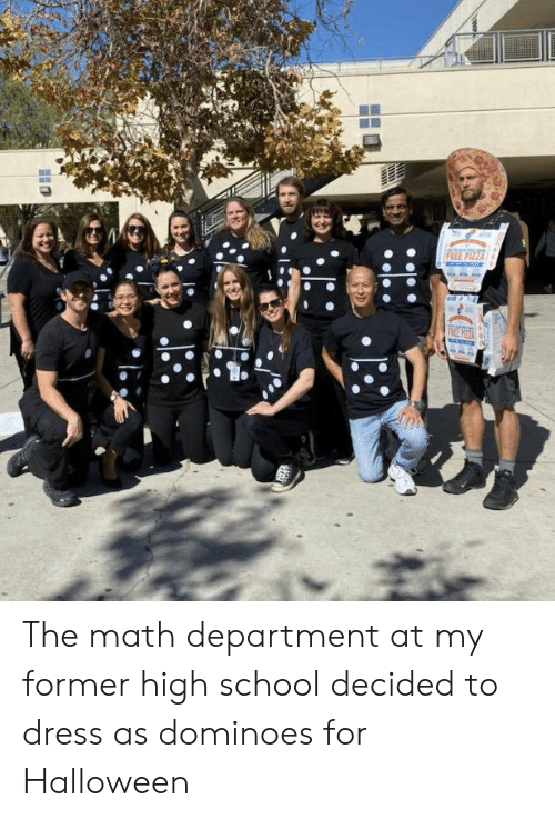 Dominoes: PREE PIZZA  RE The math department at my former high school decided to dress as dominoes for Halloween