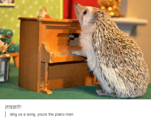 piano man: prep goth  sing us a song, youre the piano man