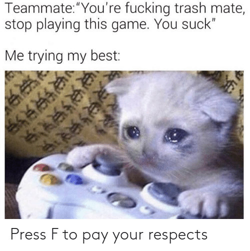 Pay: Press F to pay your respects